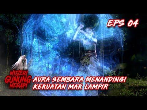 HEBAT! Aura Sembara Dapat Menandingi Kekuatan Mak Lampir - Misteri Gunung Merapi Episode 4