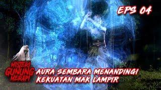 Download Video HEBAT! Aura Sembara Dapat Menandingi Kekuatan Mak Lampir - Misteri Gunung Merapi Episode 4 MP3 3GP MP4