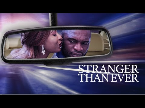 Download Stranger Than Ever - Latest 2017 Nigerian Nollywood Drama Movie (10 min preview)