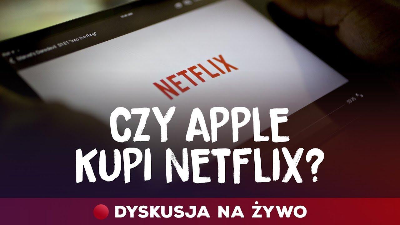 Czy Apple kupi Netflix + plany na 2018