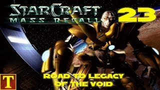 Road to Legacy of the Void - StarCraft Mass Recall - Part 23