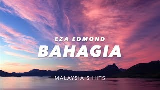 Download Lagu (LIRIK) BAHAGIA - EZA EDMOND mp3