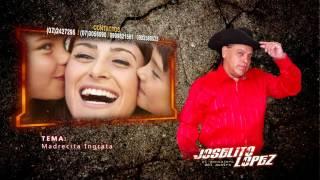 MADRECITA INGRATA - Joselito Lopez