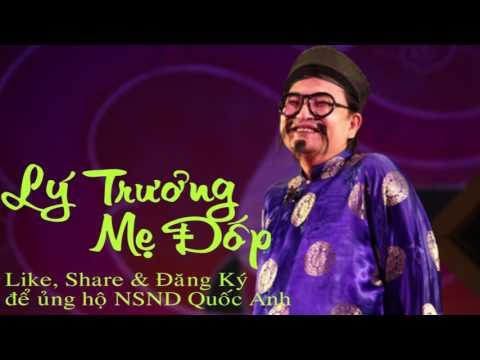 NSND Hài Quốc Anh hát Chèo Lý Trưởng Mẹ Đốp - Cùng cảm nhận các làn điều Chèo Mới Nhất 2017 (12:16 )