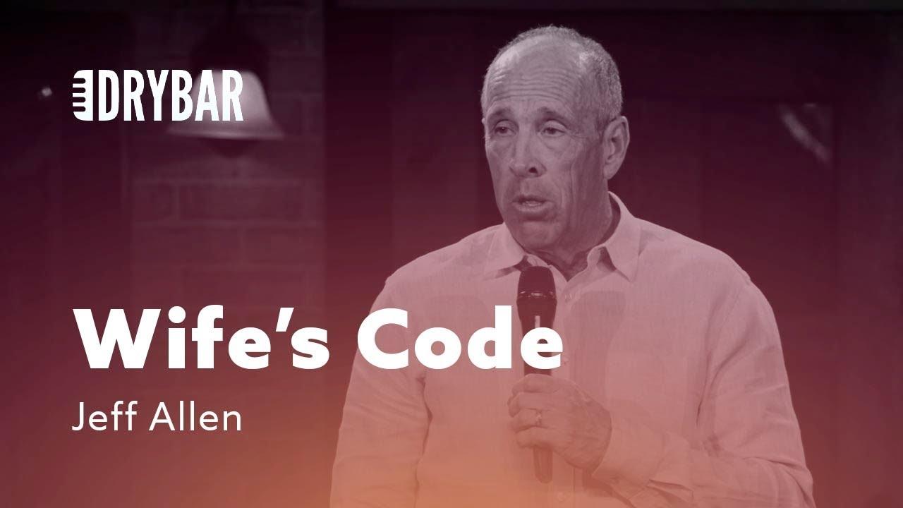 Understanding The Wife's Code. Jeff Allen