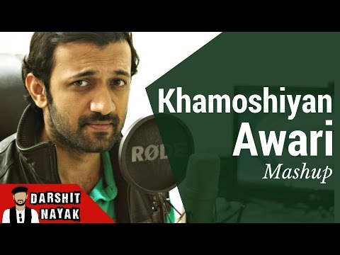 Khamoshiyan - Arijit Singh   Awari - Ek Villain   Mashup   Cover by Darshit Nayak