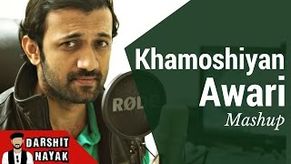 Khamoshiyan - Arijit Singh | Awari - Ek Villain | Mashup | Cover by Darshit Nayak
