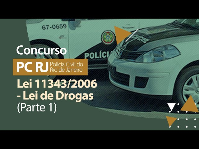 Concurso PC RJ - Lei 11343/2006 - Lei de Drogas (Parte 1)