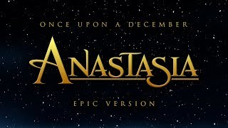 Once Upon A December - Anastasia | Epic Version