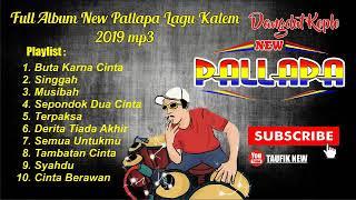 FULL ALBUM NEW PALLAPA LAGU KALEM TERBARU 2019 MP3