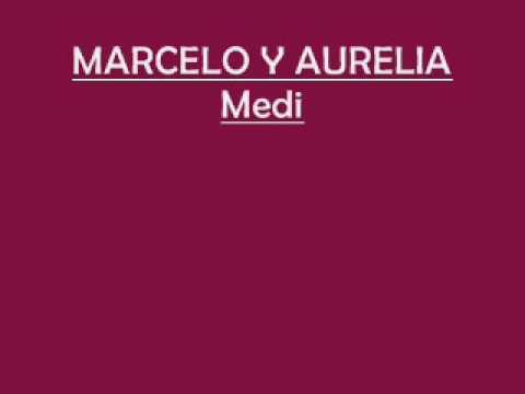 MARCELO Y AURELIA - Media vida