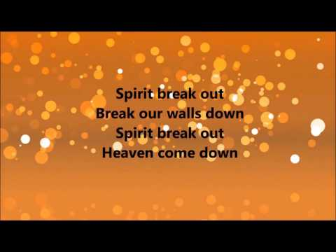 William McDowell - Spirit Break Out (Lyrics)