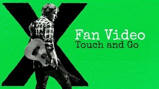 Ed Sheeran - Touch & Go || Fan Video by Project Sheeran Poland