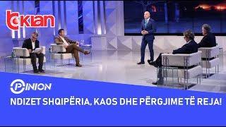 Opinion - Ndizet shqiperia, kaos dhe pergjime te reja! (19 qershor 2019)