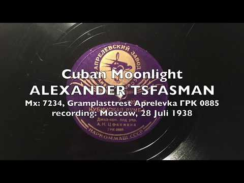 Cuban Moonlight - ALEXANDER TSFASMAN And His Orchestra