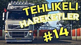 Tehlikeli Hareketler #14 🔴4K 60FPS🔴 Euro Truck Simulator 2