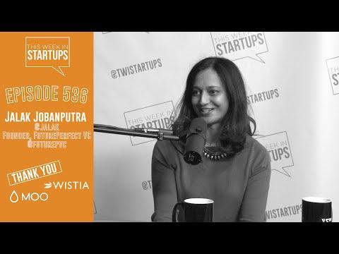 FuturePerfectVC Founder Jalak Jobanputra on emerging markets/tech & ideas that will change the world