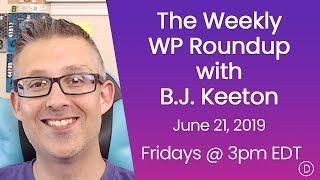 الأسبوعية WP تقرير اخبارى مع B. J. كيتون (21 يونيو 2019)