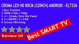 CROMA LED HD 80CM 32INCH ANDROID - EL7326 Smart Android LED TV