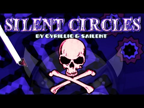 Geometry Dash - SILENT CIRCLES - by Sailent