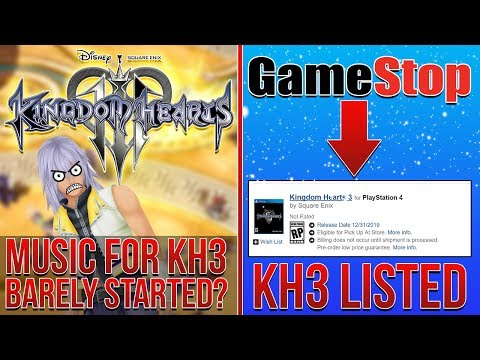Kingdom Hearts 3 Music Barely Started? KH3 Listed on Gamestop, NEW Youtube Update