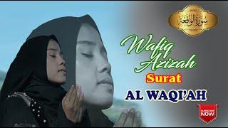 Surah AL WAQIAH Paling Merdu WAFIQ AZIZAH