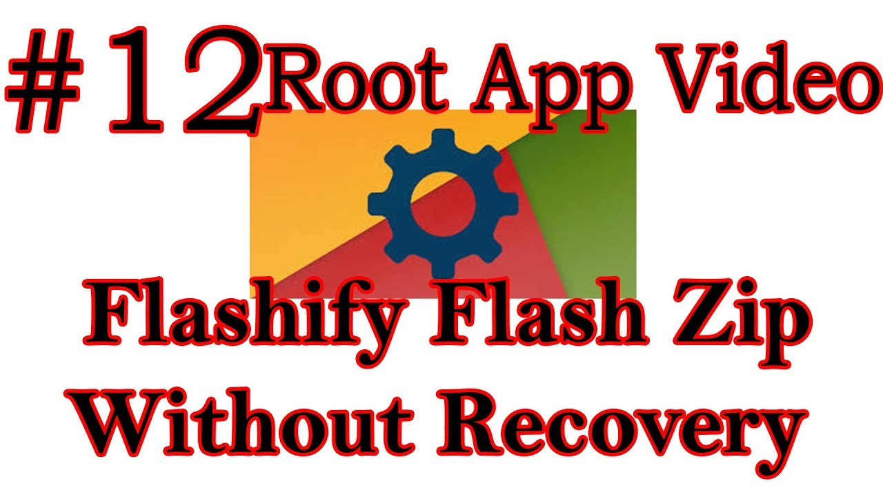 Root App Video #12 - Flashify Install Zip Without Recovery