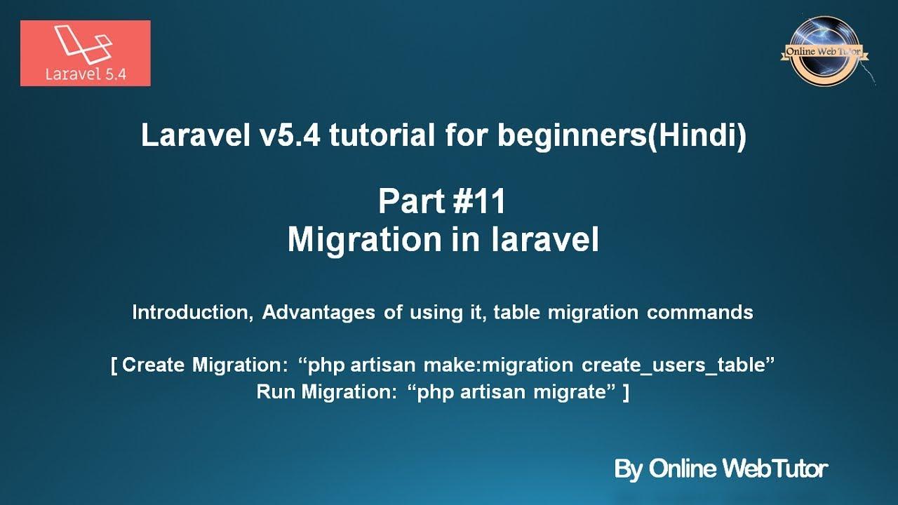 Laravel v5 4 Tutorial for beginners in hindi (Part#11) Migration in laravel  | table migration