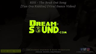 RDX - The Bruk Out Song [Tun Ova](Dancehall 2013)(HD)(Viral Video)