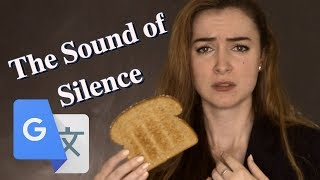 Google Translate Sings: The Sound of Silence (Simon \u0026 Garfunkel)