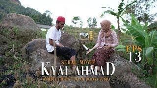 "Download EPISODE #13: ""Mideudeuh kanu geuleh Micinta kanu ngewa"" - SERIAL MOVIE KYAI AHMAD"
