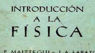 Alberto Maiztegui sobre la Introducción a la Física