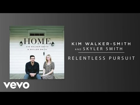 Kim Walker-Smith, Skyler Smith - Relentless Pursuit (Audio)