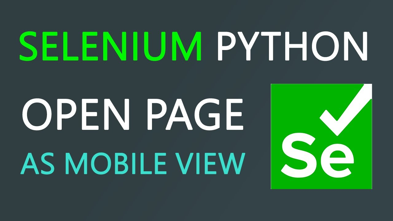 How to open a website in Mobile View in Python   Selenium Tutorial