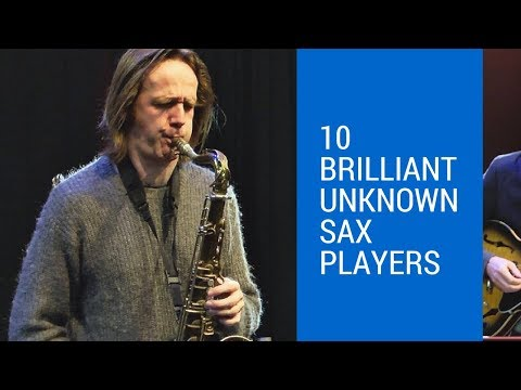 10 Truly Brilliant Sax Players You've Never Heard Of