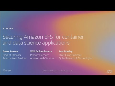 AWS re:Invent 2019: Securing Amazon EFS for container and data science applications (STG364)