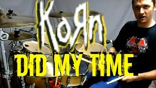 KORN - Did My Time - Drum Cover