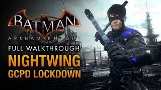 Batman: Arkham Knight - Nightwing: GCPD Lockdown (Full DLC Walkthrough)