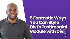 5 Fantastic Ways You Can Style Divi's Testimonial Module