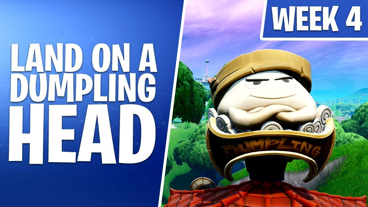 Fortnite Week 4 Challenges | Land On A Dumpling Head ...