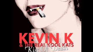 Kevin K & The Real Kool Kats - Do You Wanna Kiss