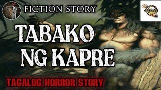 TABAKO NG KAPRE | TAGALOG HORROR STORY | SANDATANG PINOY FICTION