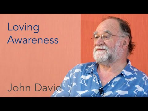 Loving Awareness • John David Satsang
