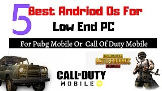 5 Best Andriod Os For Pubg Mobile   n Low End Pc  Andriod Os For Pc  Freegamesboys