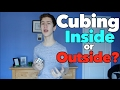 Cubing INSIDE vs. OUTSIDE: Which is Faster?