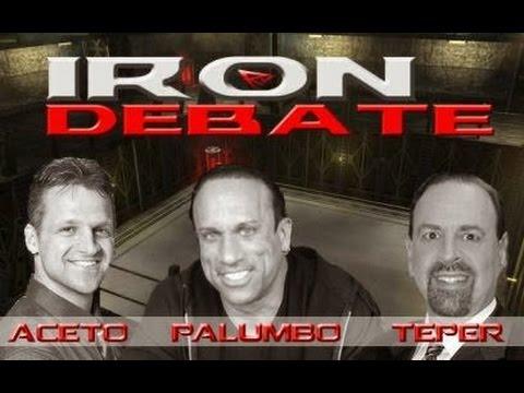 Iron Debate - Aceto/Palumbo/Teper 10/15/14!