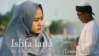 Download Lagu Ishfa'lana Cover ByEL MIGHWAR (Ai Khodijah Feat Ust Taufik MD mp3