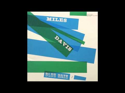 Miles Davis - I'll Remember April - Blue Haze - 1954