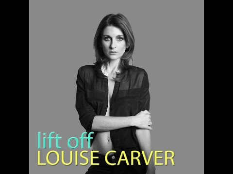Louise Carver - Lift Off