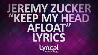 Jeremy Zucker - Keep My Head Afloat Lyrics